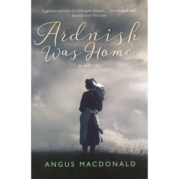 Angus MacDonald - Ardnish Was Home  (A Novel) front cover