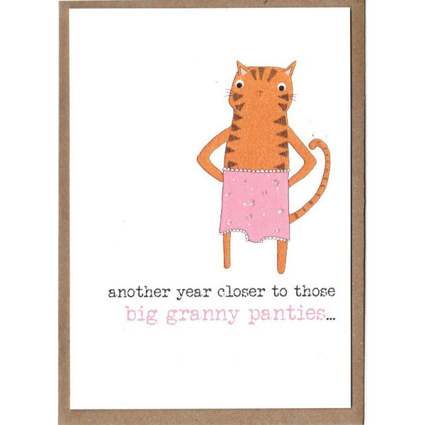 Another Year Closer To Those Big Granny Panties Card