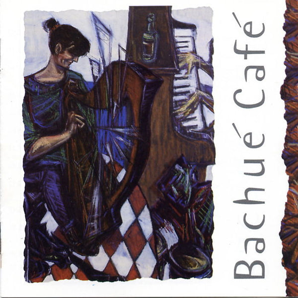 Bachue Cafe - Scottish Harp Music CD