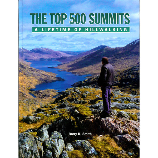 Barry K. Smith - The Top 500 Summits: A Lifetime Of Hillwalking