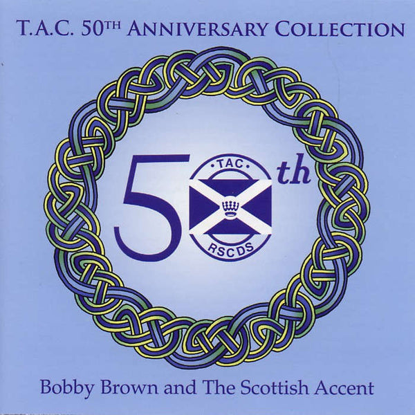 Bobby Brown & The Scottish Accent - TAC 50th Anniversary Collection CD