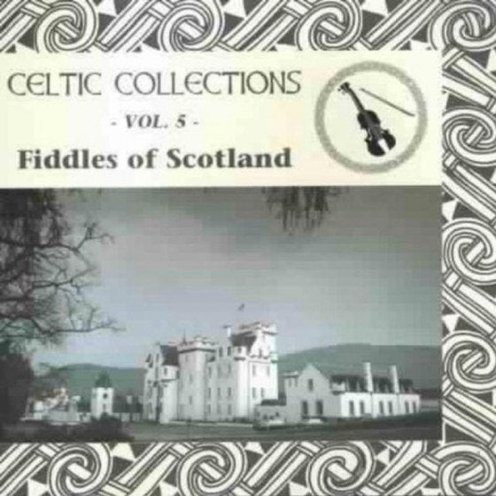 Celtic Collection Series 5; Fiddles Of Scotland