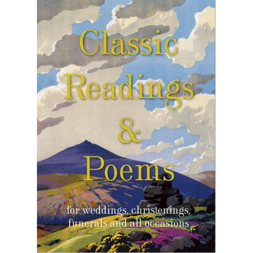 Classic Readings And Poems For Weddings, Christenings, Funerals and all occasions