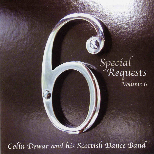 Colin Dewar and his Scottish Dance Band Special Requests Volume 6 - SRCD006