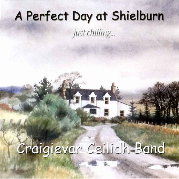 Craigievar Ceilidh Band - A Perfect Day At Shielburn