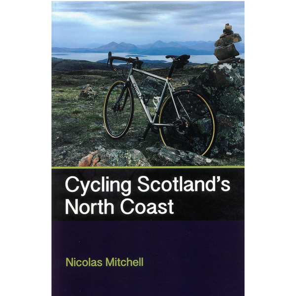 Cycling Scotland's North Coast by Nicolas Mitchell front