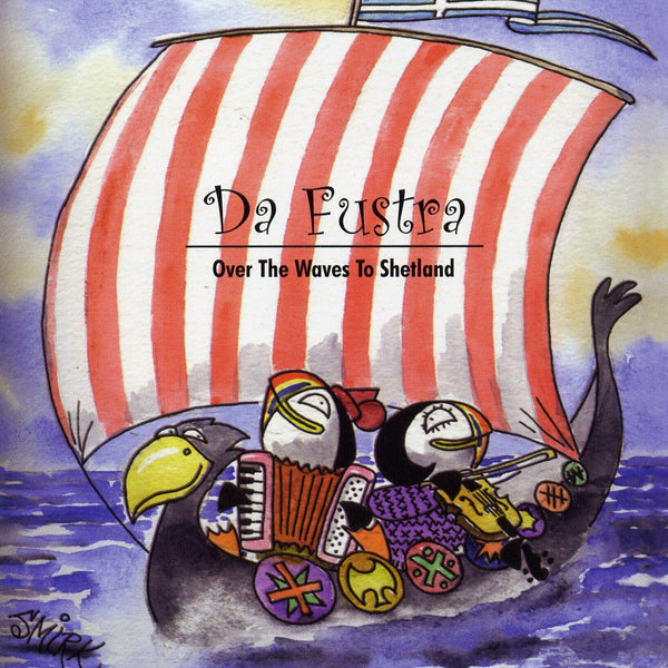 Da Fustra - Over The Waves To Shetland CD