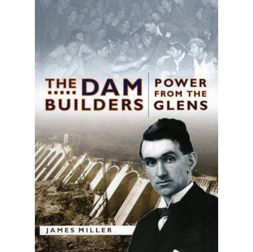 Dambuilders Power From The Glens by James Miller front cover