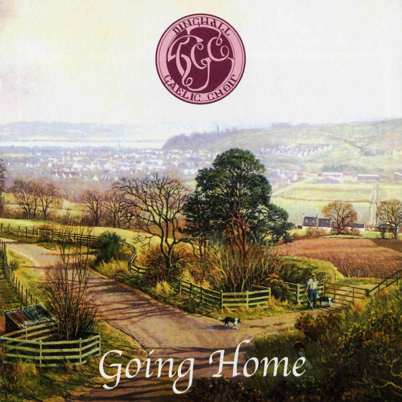 Dingwall Gaelic Choir - Going Home: Scottish Music CD