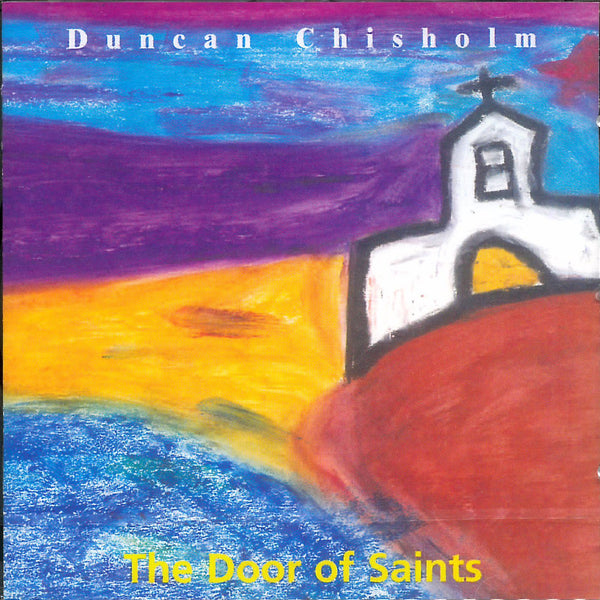 Duncan Chisholm - The Door Of Saints