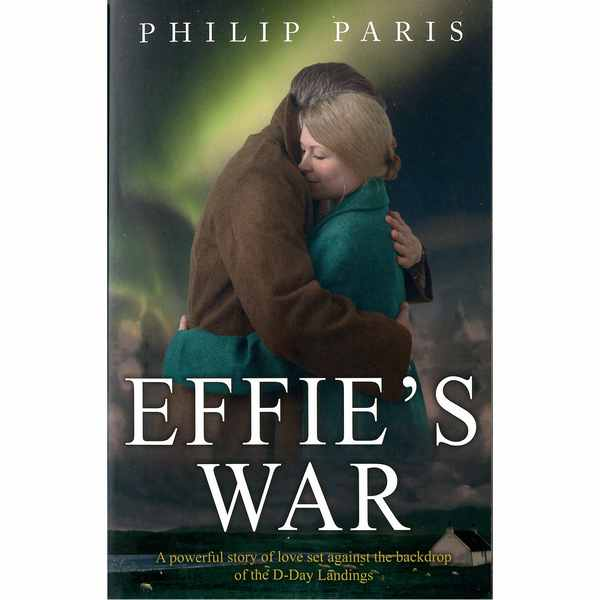 Effie's War - Philip Paris - Book Front Cover