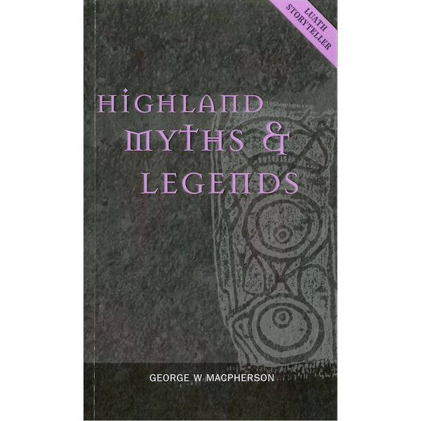George W MacPherson - Highland Myths & Legends front cover