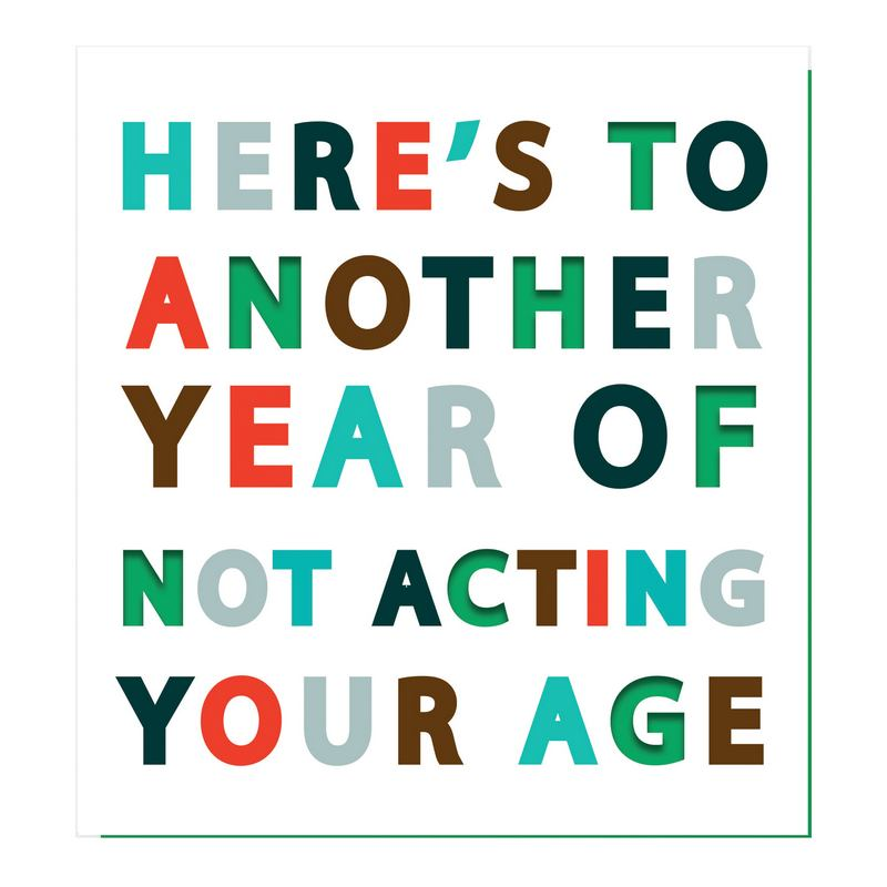 Here's To Another Year Of Not Acting Your Age card PUN004