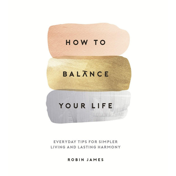 How To Balance Your Life by Robin James book front
