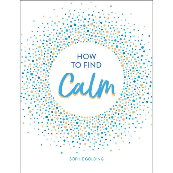 How To Find Calm by Sophie Golding book front