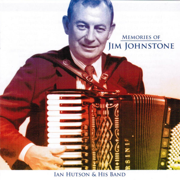 Ian Hutson & His Band - Memories Of Jim Johnstone CD