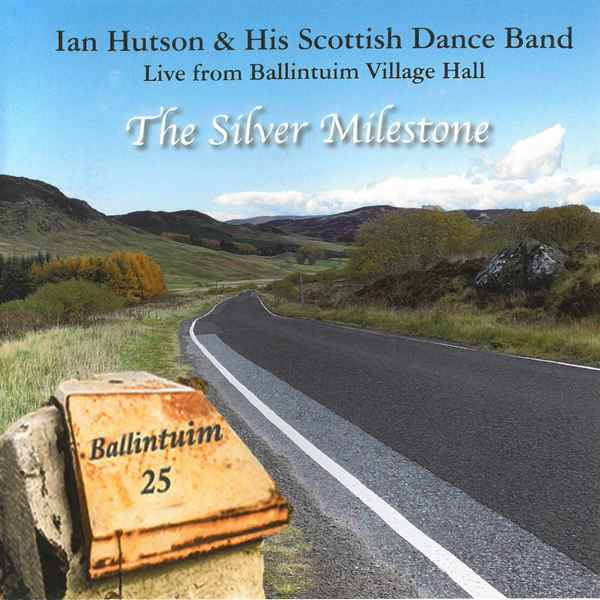 Ian Hutson & His Scottish Dance Band - The Silver Milestone CD front cover