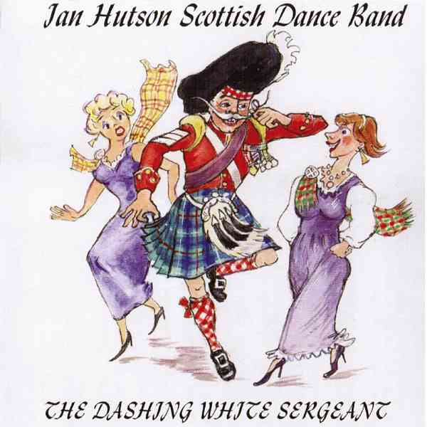 Ian Hutson Scottish Dance Band - Dashing White Sergeant CD HRMCD101-