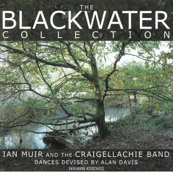 Ian Muir & The Craigellachie Band - The Blackwater Collection CD SHIELCD024 front