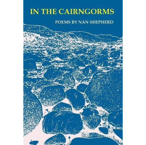 In The Cairngorms: Poems By Nan Shepherd