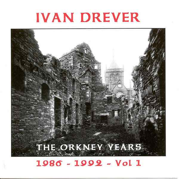 Ivan Drever - The Orkney Years CD Cover Front