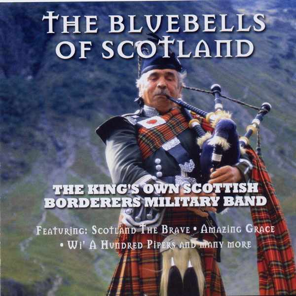 Kings Own Scottish Borderers - The Bluebells Of Scotland CD6520
