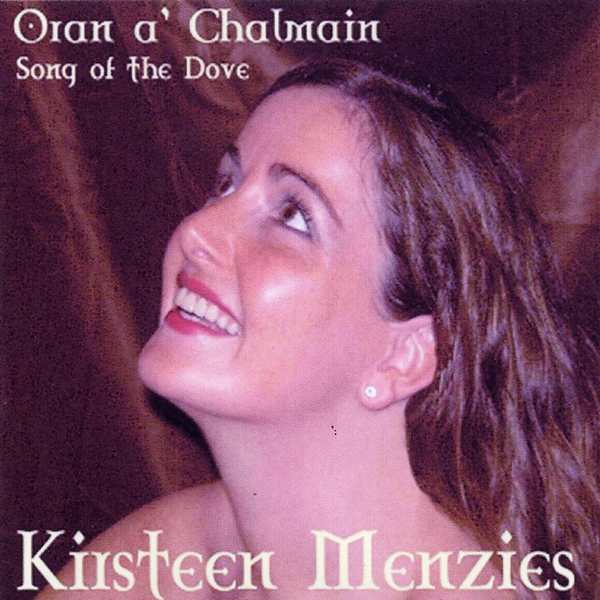 Kirsteen Menzies - Oran A' Chalmain Song Of The Dove
