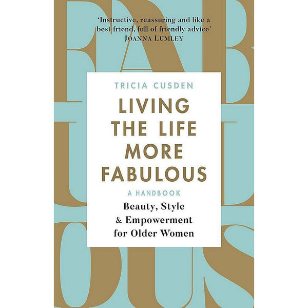 Living The Life More Fabulous by Tricia Cusden