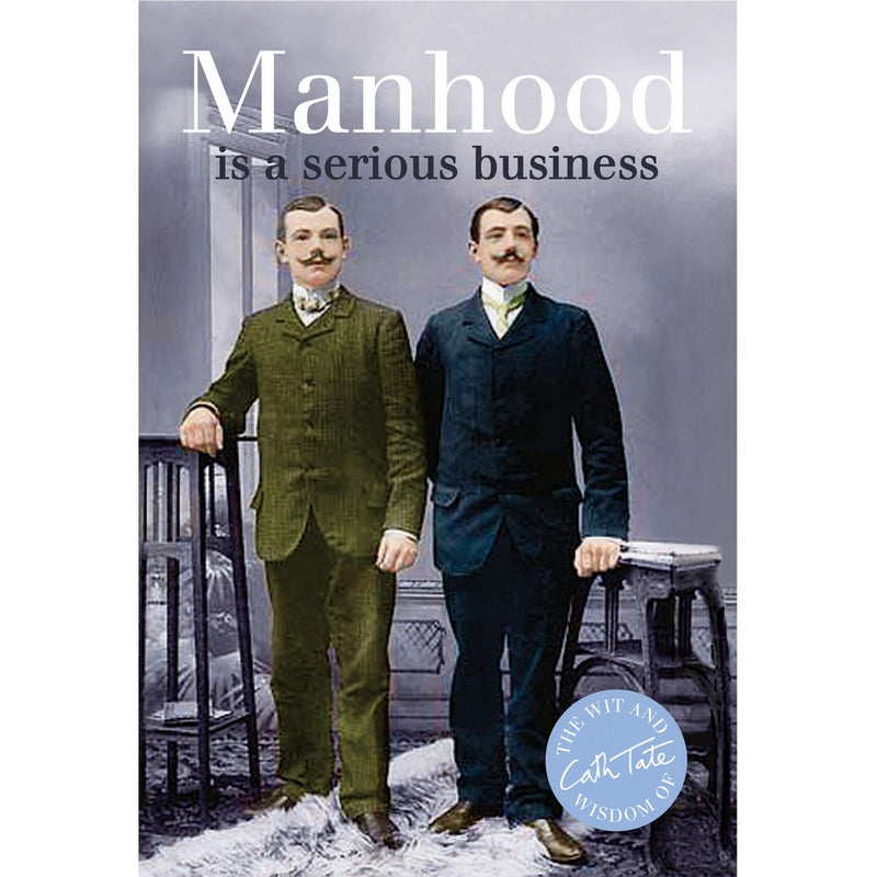 Manhood Is A Serious Business
