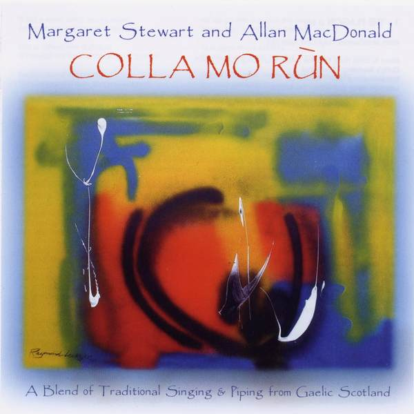 Margaret Stewart and Allan MacDonald - Colla Mo Run CDTRAX217