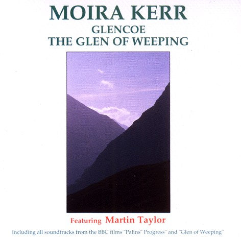 Moira Kerr - Glencoe The Glen Of Weeping CDMAYK1