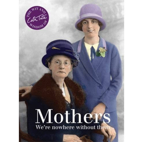 Cath Tate - Mothers: We're Nowhere Without Them