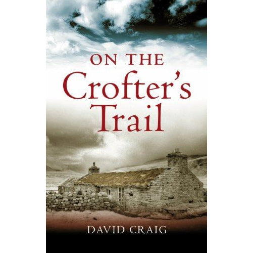 On The Crofters Trail by David Craig