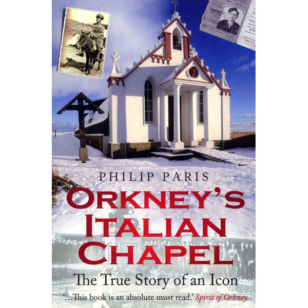 Philip Paris - Orkney's Italian Chapel: The True Story of an Icon - book