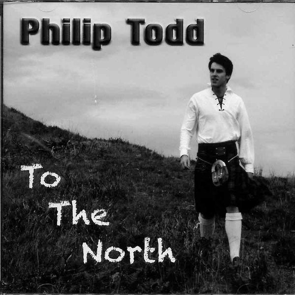 Philip Todd - To The North CD