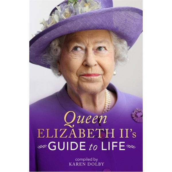 Queen Elizabeth's Guide To Life