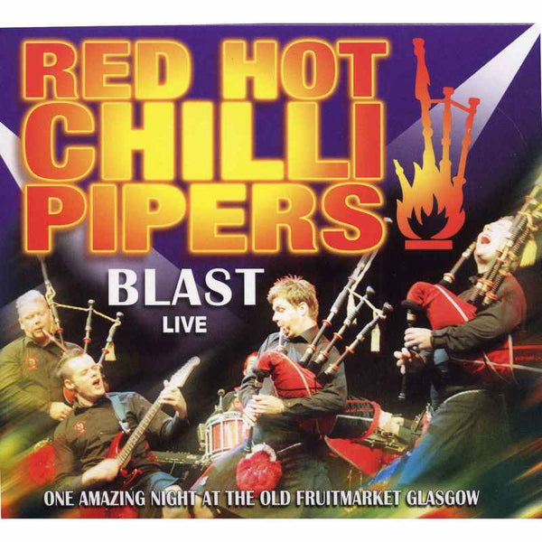 Red Hot Chilli Pipers - Blast Live