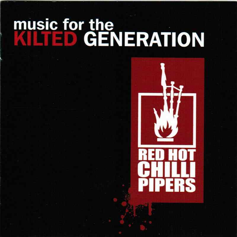 Red Hot Chilli Pipers - Music For The Kilted Generation RECD572