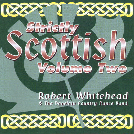 Robert Whitehead & The Danelaw Scottish Dance Band - Strictly Scottish Vol 2