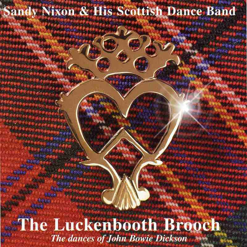 Sandy Nixon & His Scottish Dance Band Luckenbooth Brooch HRMCD558 front