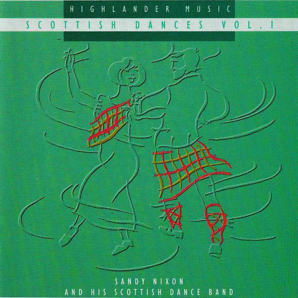 Sandy Nixon & His Scottish Dance Band - Scottish Dances Volume 1 CD front cover