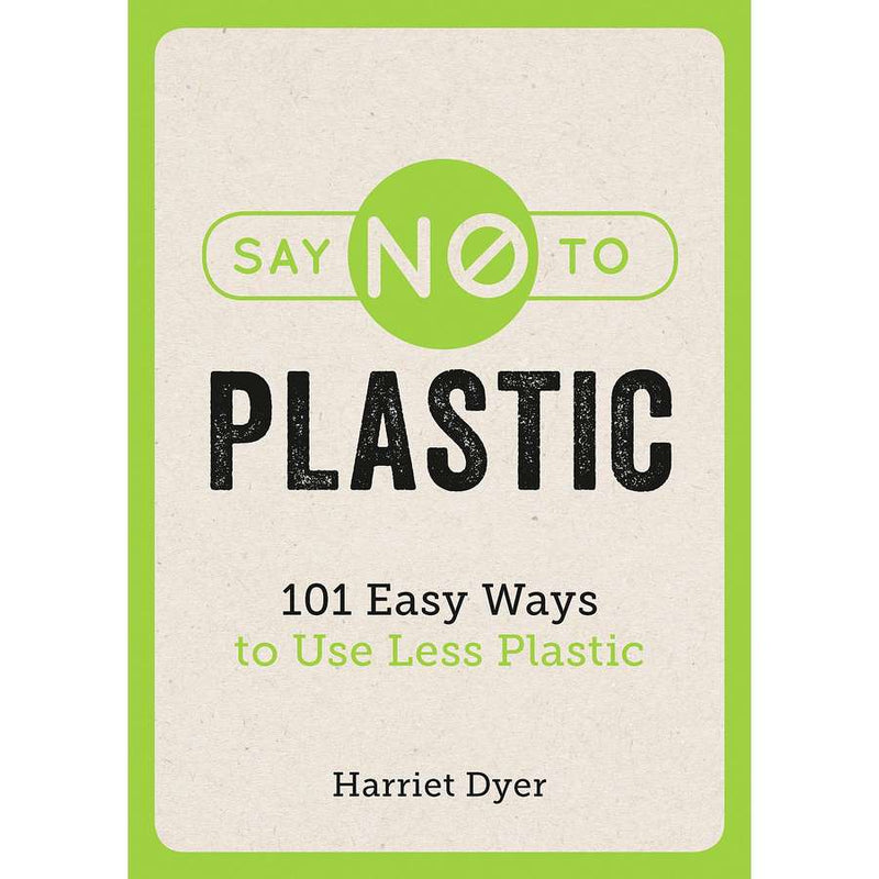 Say No To Plastic book by Harriet Dyer front cover