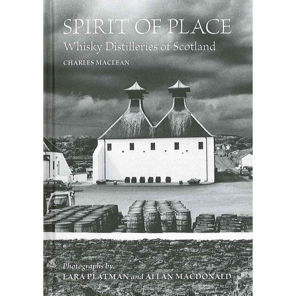 Spirit Of Place - Whisky Distilleries Of Scotland