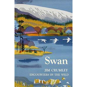 Swan Encounters In The Wild book by Jim Crumley