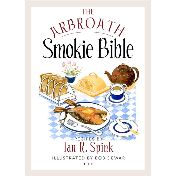 Iain R Spink - The Arbroath Smokie Bible - book
