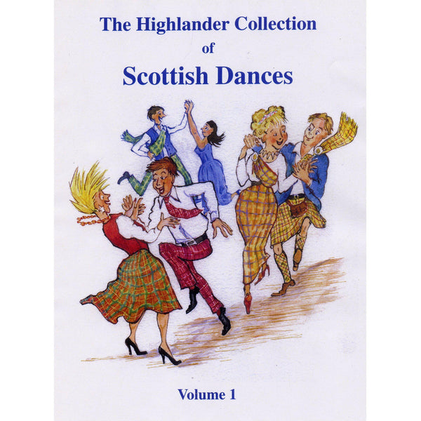 The Highlander Collection Of Scottish Dances Vol. 1  book