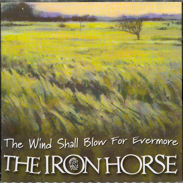 Iron Horse - The Wind Shall Blow For Evermore CD