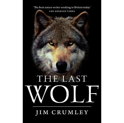 Jim Crumley - The Last Wolf - book