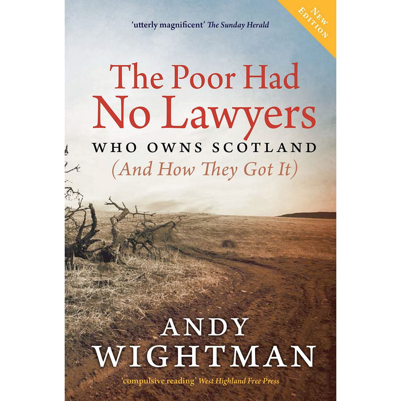 Andy Wightman - The Poor Had No Lawyers (Who Owns Scotland) - book