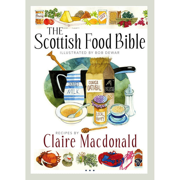 Scottish Food Bible by Lady Claire MacDonald - cookbook
